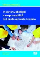Incarichi, obblighi e responsabilità del professionista tecnico