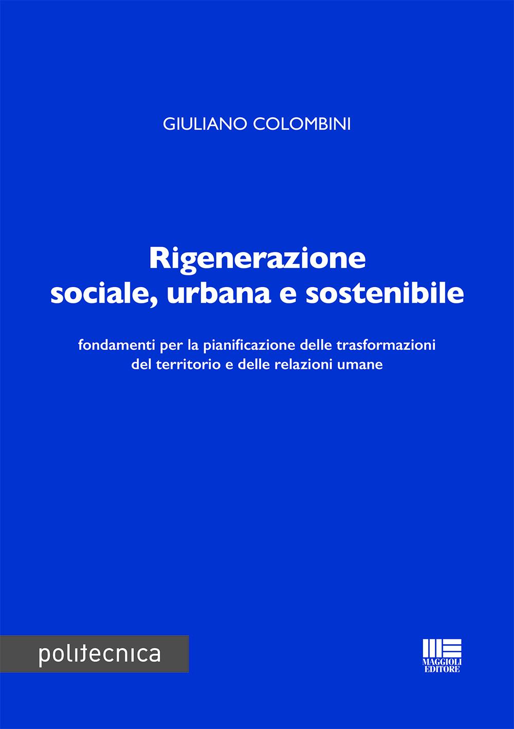 Rigenerazione sociale, urbana e sostenibile