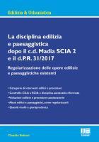 La disciplina edilizia e paesaggistica dopo il c.d Madia SCIA 2 e il d.P.R. 31/2017