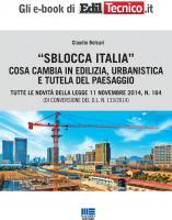 Sblocca Italia. Cosa cambia in edilizia, urbanistica e tutela del paesaggio